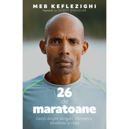 Carte: 26 de maratoane, de Meb Keflezighi, Scott Douglas