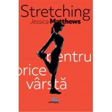 Carte: Stretching pentru orice vârstă, de Jessica Matthews