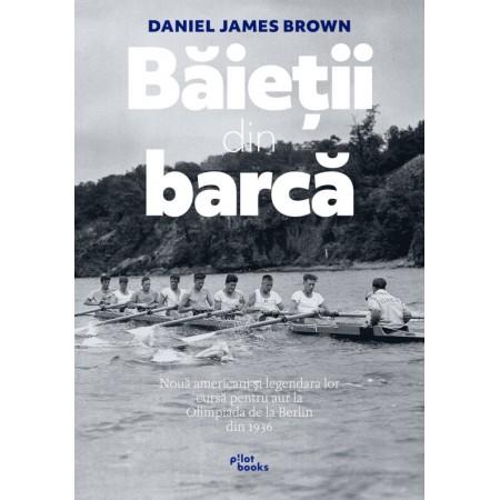 Carte: Băieţii din barcă, de Daniel James Brown