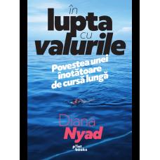 Carte: În lupta cu valurile, de Diana Nyad