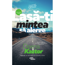 Carte: Lasă-ți mintea să alerge, de Deena Kastor împreună cu Michelle Hamilton