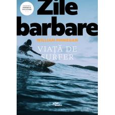 Carte: Zile barbare: Viață de surfer de William Finegan